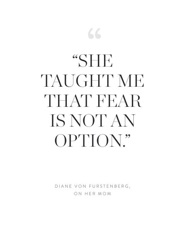 Diane Von Furstenberg On Her Mom