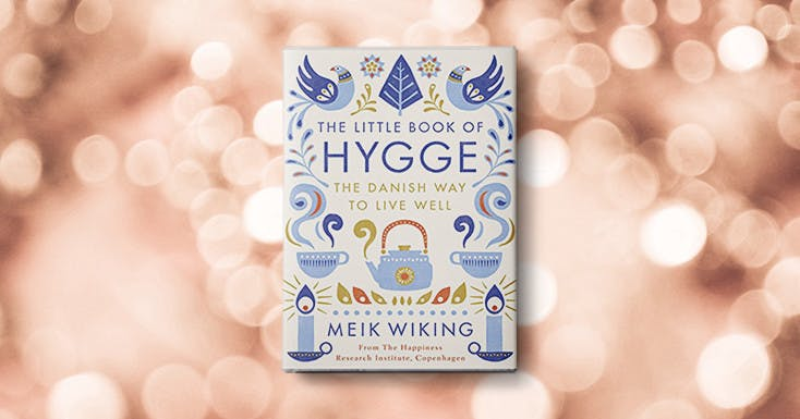 Dont Understand Hygge? Read This Book