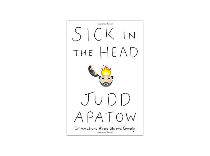 sick in the head judd apatow book