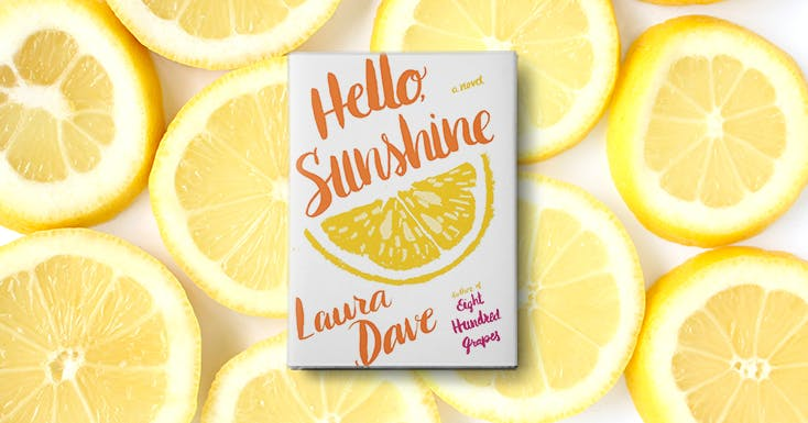 Read an Excerpt From Laura Daves Excellent New Novel, Hello, Sunshine