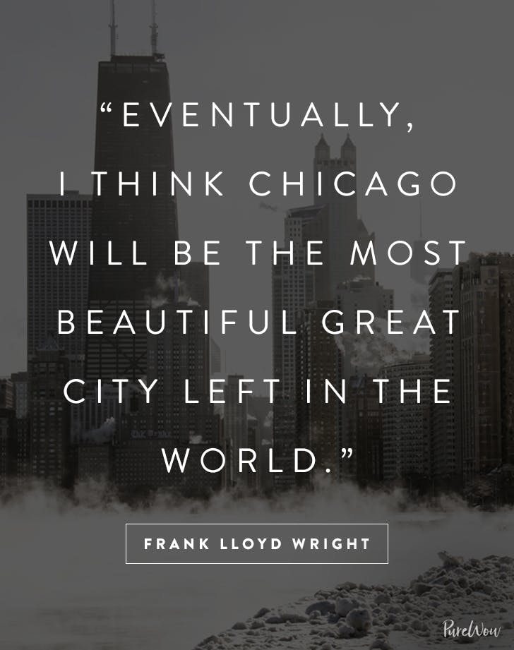 60 Great Quotes About Chicago PureWow Delectable Great Quote