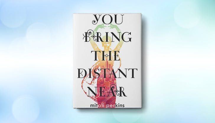 you bring the distant near mitali perkins fall 2017 ya books