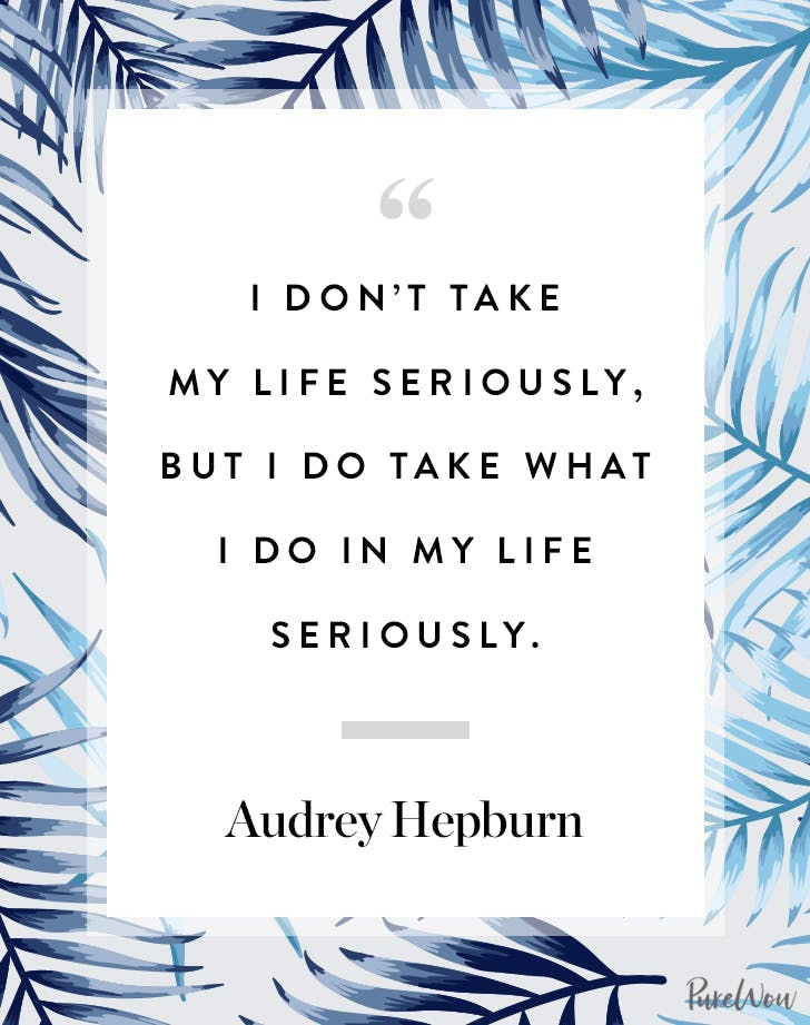 best audrey hepburn quotes dont take seriously