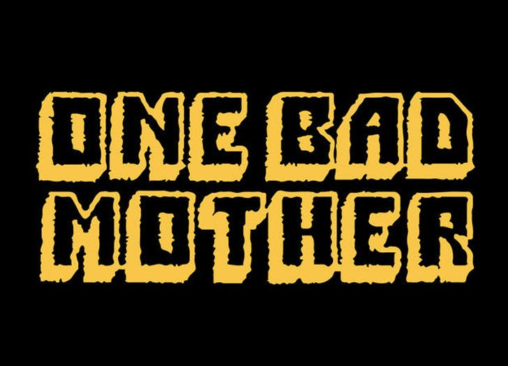 one bad mother LIST
