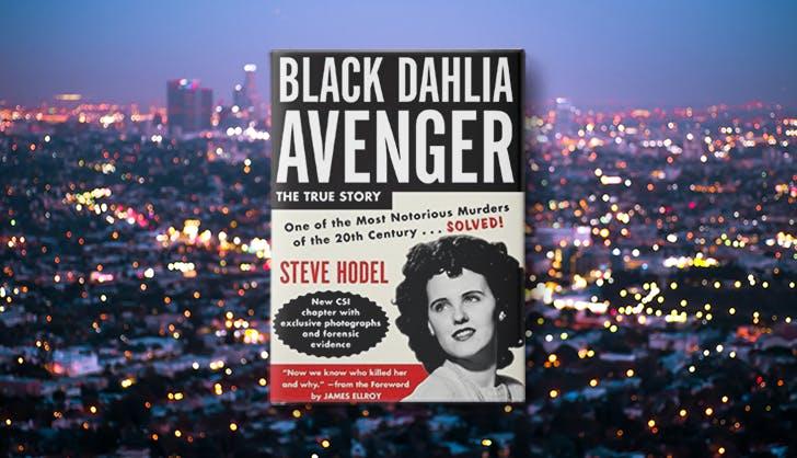 black dahlia avenger steve hodel la based true crime books