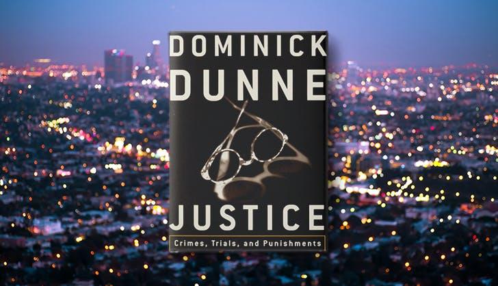 justice crimes trials and punishments dominick dunne la based true crime books