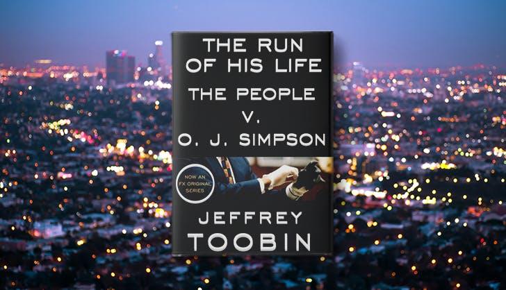 the run of his life the people v. oj simpson jeffrey toobin la based treu crime books
