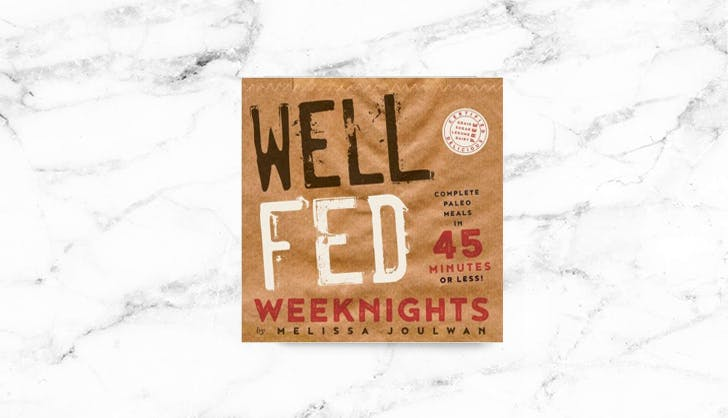Well Fed 45 Minute Weeknight Recipes
