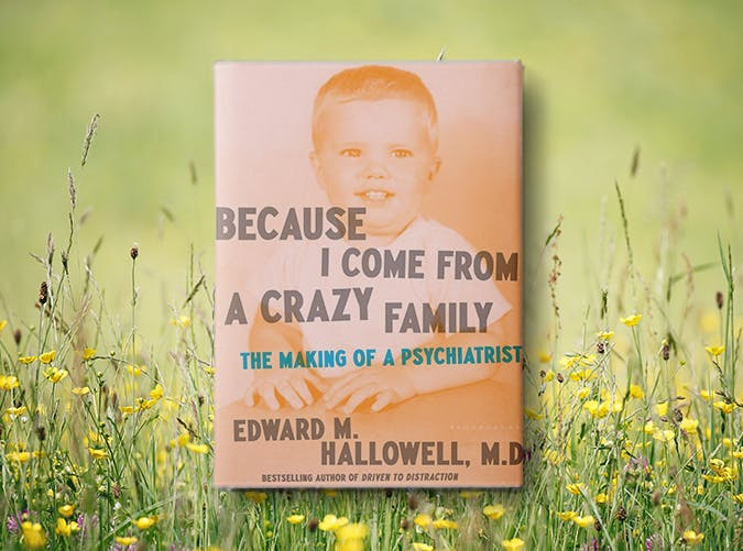 because i come from a crazy family edward hallowell