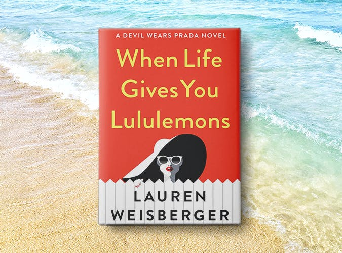 when life gives you lululemons lauren weisberger