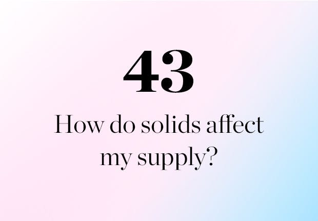 How do solids affect my milk supply