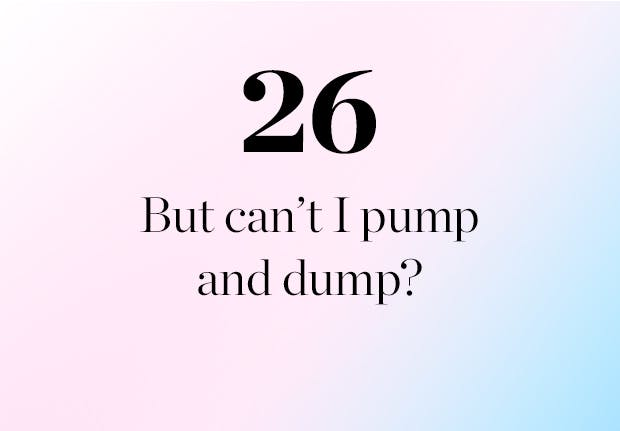 Is it OK to pump and dump
