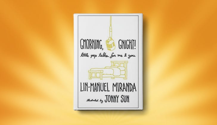 Gmorning  Gnight  by Lin Manuel Miranda