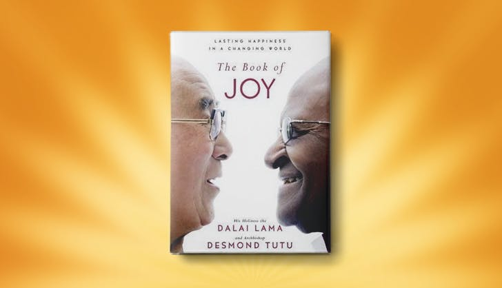 The Book of Joy by the Dalai Lama and Archbishop Desmond Tutu