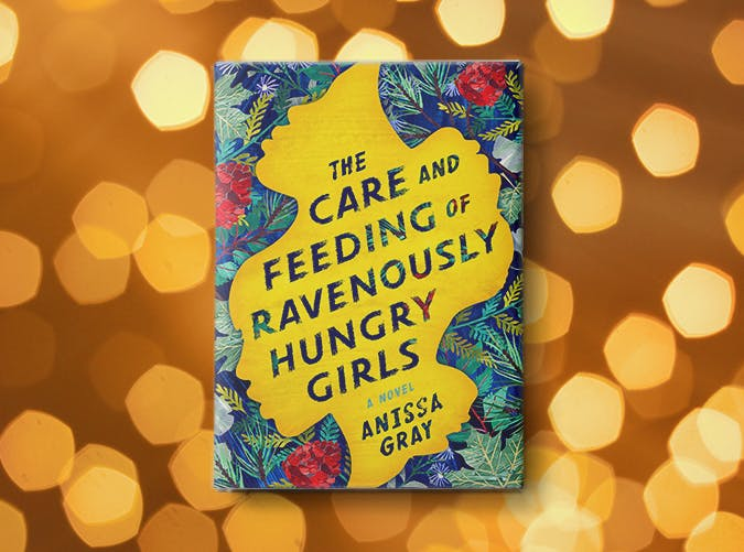 the care and feeding of ravenously hungry girls anissa gray1