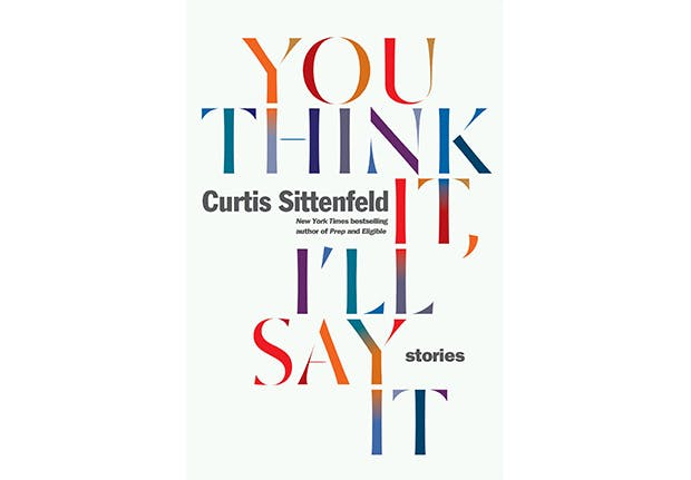 you think it ill say it curtis sittenfeld