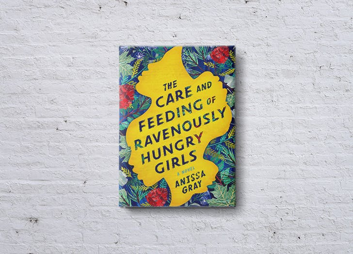 the care and feeding of ravenously hungry girls anissa gray