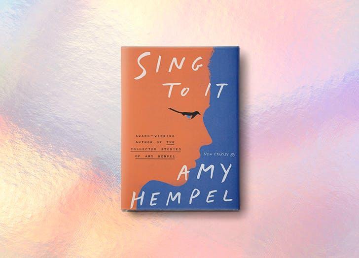 sing to it amy hempel