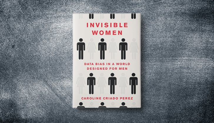 This Book Uncovers the Shocking Ways the World Is Designed for Men (and How We Can Fix It)