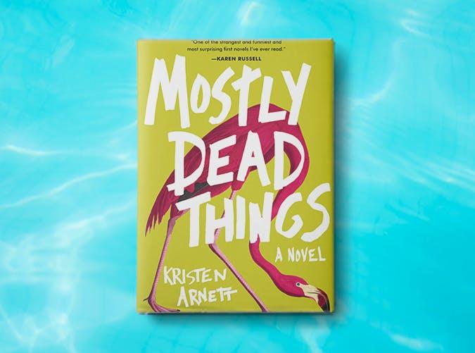 mostly dead things kristen arnett