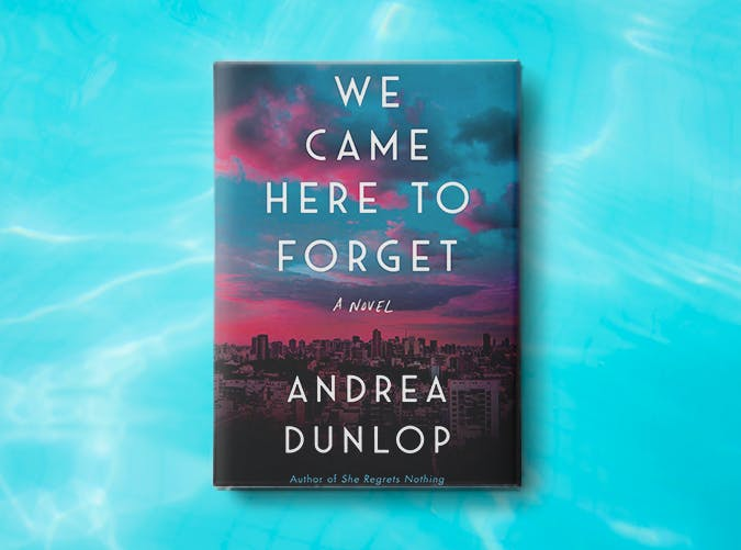 we came here to forget andrea dunlop