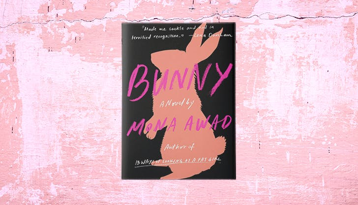 'The Craft' Meets 'Heathers' in Mona Awad's Wonderfully Bizarre Novel 'Bunny'