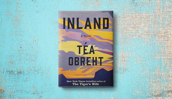 Téa Obreht's 'Inland' Is a Western for People Who Don't Like Westerns