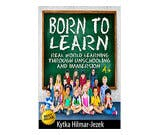unschooling kids benefits born to learn1