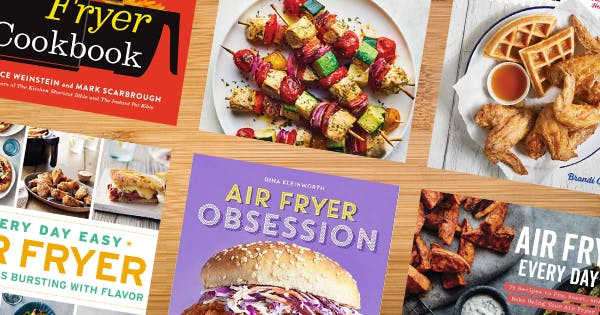 The 15 Best Air Fryer Cookbooks to Add to Your Shelf