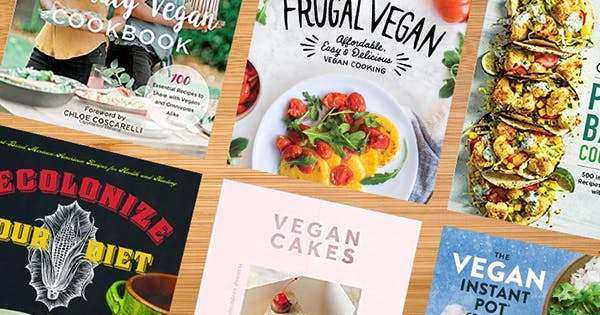 The 10 Best Plant-Based Cookbooks for Veggie Lovers and Staunch Carnivores Alike