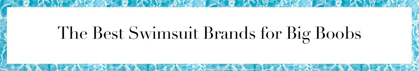 best swimsuit brands big boobgs